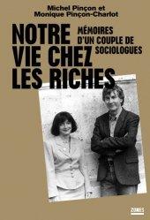 A paraitre de la Editions zones : Livres à paraitre de l'éditeur, Notre vie chez les riches