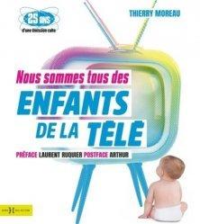 Nous sommes tous des enfants de la télé