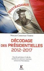 Nostradamus : décodage des présidentielles 2012-2017
