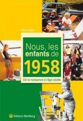 Nous, les enfants de 1958. De la naissance à l'âge adulte