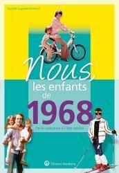 Nous, les enfants de 1968. De la naissance à l'age adulte