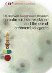 Normes, lignes directrices et résolution de l'OIE sur l'antibiorésistance et l'utilisation des agents antimicrobiens