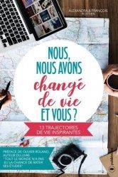 Nous, nous avons changé de vie, et vous ? 13 trajectoire de vie inspirantes