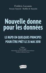 Nouvelle donne pour les données. La RGPD en quelques principes pour être prêt le 25 mai 1918