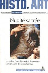 Nudité sacrée. Le nu dans l'art religieux de la Renaissance entre érotisme, dévotion et censure