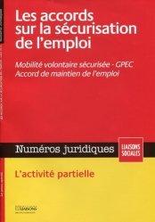 Numéros juridiques Juillet 2014 : Les accords sur la sécurisation de l'emploi. Mobilité volontaire sécurisée, GPEC, accords de maintien de l'emploi