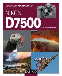 Obtenez le maximum du Nikon D7500