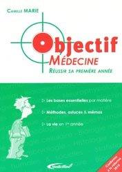 Objectif Médecine Réussir sa première année