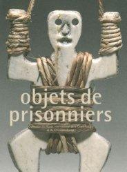 Objets de prisonniers. Collection du Musée international de la Croix-Rouge et du Croissant-Rouge