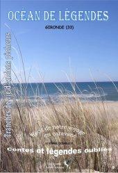 Océan de légendes. Volume 9, Gironde (33)