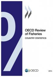 OECD Review of Fisheries: Country Statistics 2015