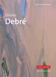 Olivier Debré. Edition revue et corrigée