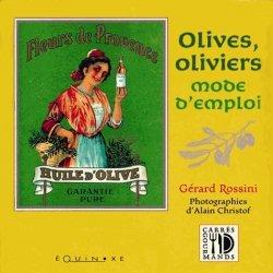 Olives oliviers mode d'emploi