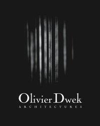 Olivier Dwek  Architectures  2001 2015