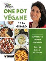 One Pot végane - 100 recettes véganes succulentes - Cuisinez dans un seul plat !