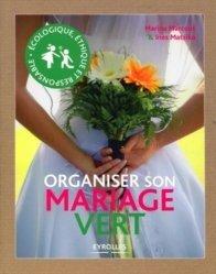 Organiser son mariage vert. Ecologique, éthique et responsable