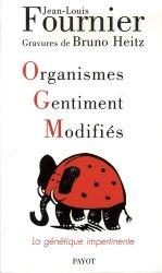 Organismes Gentiment Modifiés. La génétique impertinente