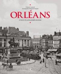 Orléans. A travers la carte postale ancienne