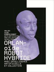 Orlanoïde. Robot hybride avec intelligence artificielle et collective, Edition bilingue français-anglais
