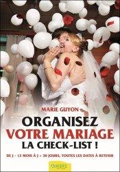 Organisez votre mariage. La check-list, 4e édition
