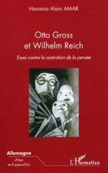 Otto Gross et Wilhelm Reich. Essai contre la castration de la pensée