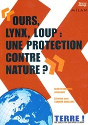 'Ours , lynx, loup : une protection contre nature ?'