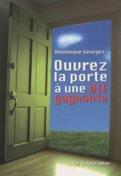 Ouvrez la porte à une vie gagnante