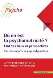 Où en est la psychomotricité ? État des lieux et perspectives ?