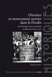 Ouvriers et mouvement ouvrier dans le Doubs de la Première Guerre mondiale au début des années 1950
