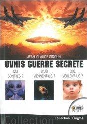 Ovnis guerre secrète : Qui sont-ils ? Que veulent-ils