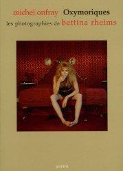 Oxymoriques. Les photographies de Bettina Rheims