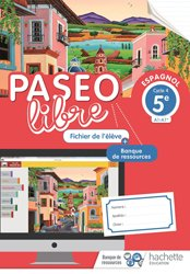 Paseo libre Espagnol 5e - Fichier de l'élève