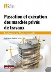 Passation et exécution des marchés de travaux privés