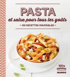 Pasta et salsa pour tous les goûts. 100 recettes inratables