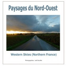 Paysages du Nord-Ouest. Western skies (Northern France), Edition bilingue français-anglais