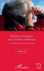 Patricio Guzmán, une histoire chilienne