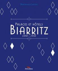 Palaces et hôtels de Biarritz. 1890-1850