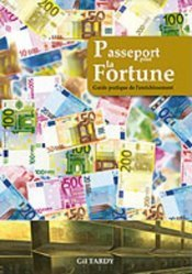 Passeport pour la fortune. Guide pratique de l'enrichissement