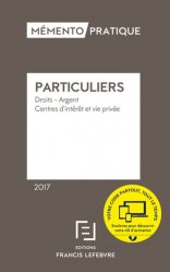 Particuliers. Droits - Argent - Centres d'intérêt et vie privée, Edition 2017