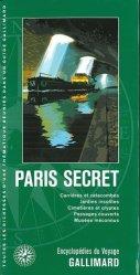 Paris secret. Carrières et catacombes, jardins insolites, cimetières et cryptes, passages couverts, musées méconnus