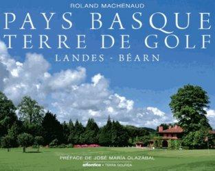 Pays Basque, terre de golf. Landes - Béarn
