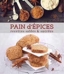 Pain d'épices. Recettes salées & sucrées