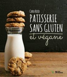 Pâtisserie sans gluten et végane. Réalisez des desserts et douceurs sans gluten, sans oeufs et sans produits laitiers