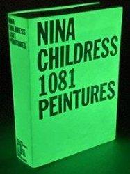 Pack en 2 volumes : Nina Childress 1081 peintures ; Une autobiographie de Nina Childress