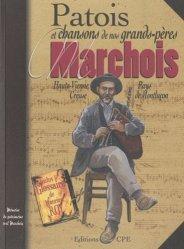 Patois et chansons de nos grands-pères marchois
