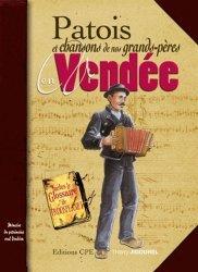Patois et chansons de nos grands-pères en Vendée