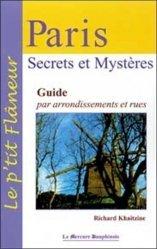 Paris Secrets et mystères. Guide par arrondissements et rues