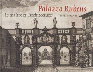 Palazzo Rubens. Le maître et l'architecture