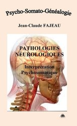 Pathologies neurologiques : Interprétation psychosomatique