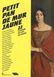 Petit pan de mur jaune. 22 écrivains du côté du Louvre